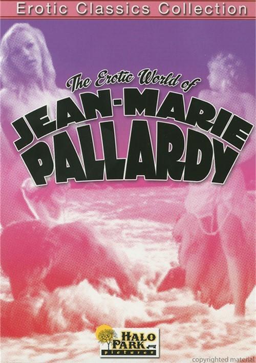 Erotic World Of Jean-Marie Pallardy, The