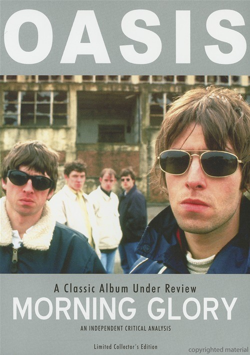 Oasis: A Classic Album Under Review - Morning Glory