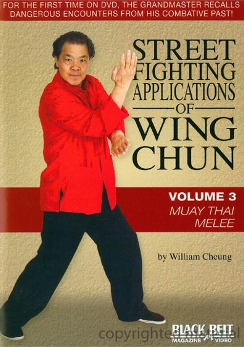 Street Fighting Applications Of Wing Chun: Volume 3 - Muay Thai Melee