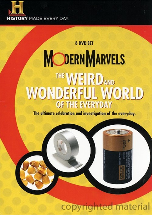 Modern Marvels: The Weird And Wonderful World Of The Everyday