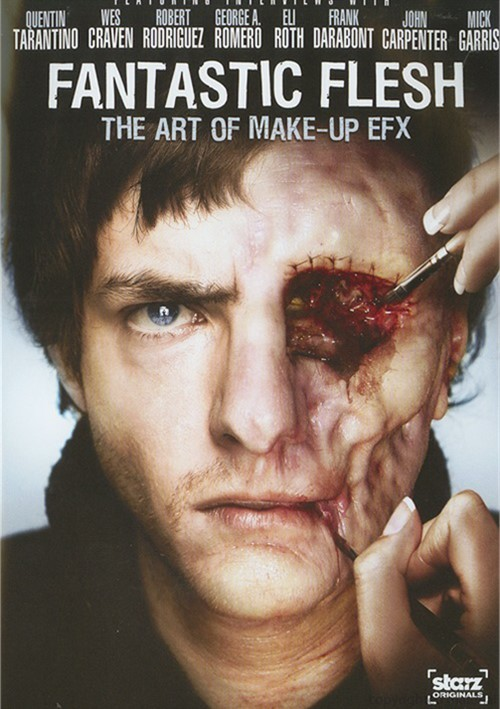 Fantastic Flesh: The Art Of Make-Up EFX