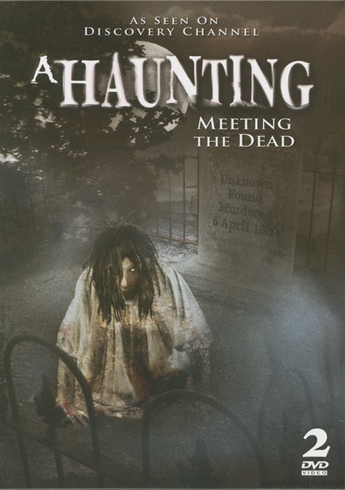 Haunting, A: Meeting The Dead