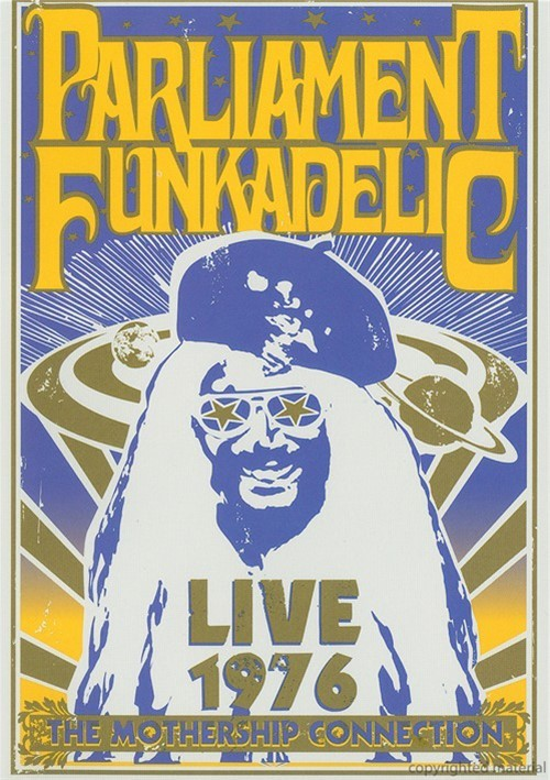 Parliament Funkadelic: Live 1976 - The Mothership Connection