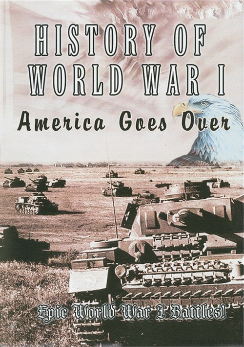 History Of World War I: America Goes Over