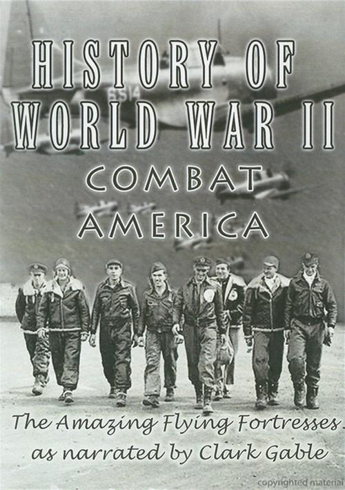 History Of World War II: Combat America