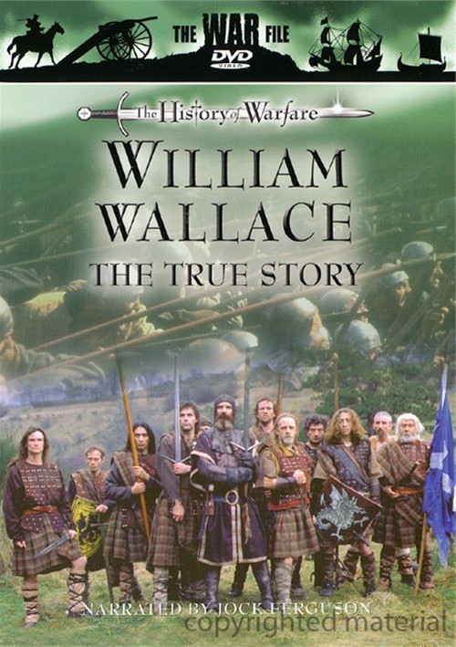 History Of Warfare, The: William Wallace - The True Story