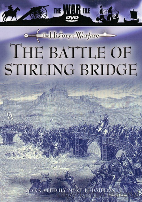 History Of Warfare, The: The Battle Of Stirling Bridge