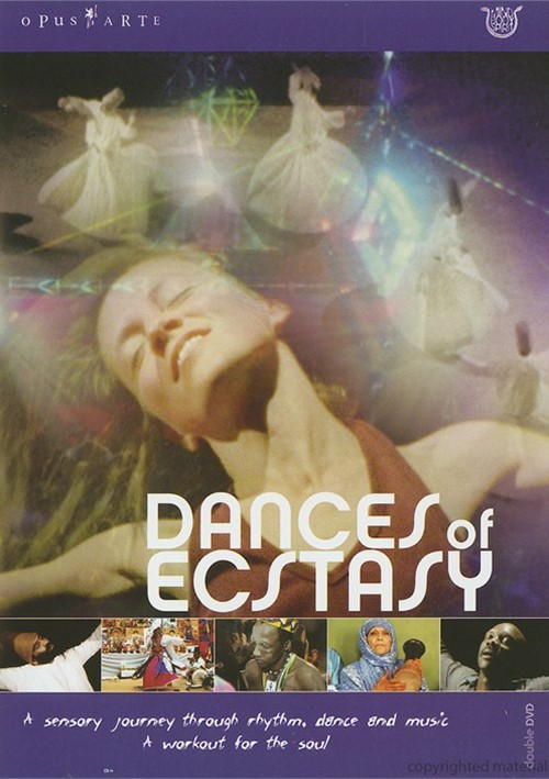 Dances Of Ecstasy: A Sensory Journey Though Rhythm, Dance And Music