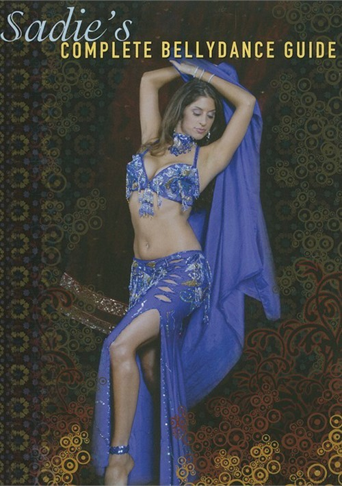 Sadies Complete Bellydance Guide