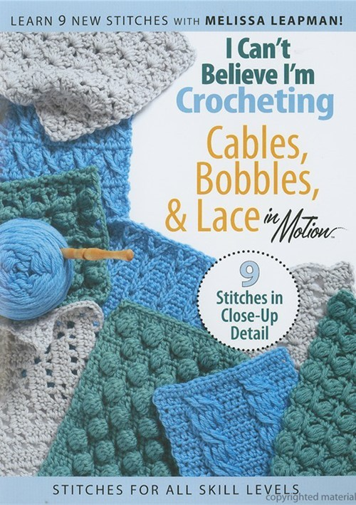 I Cant Believe Im Crocheting: Cables, Bobbles, & Lace