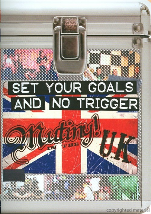 Set Your Goals And No Trigger: Mutiny In The U.K.