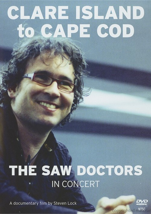 Saw Doctors, The: Clare Island To Cape Cod