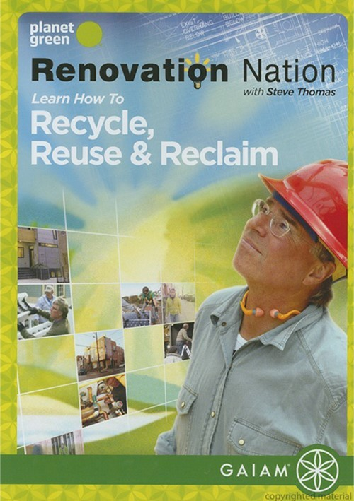 Renovation Nation: Recycle, Reuse & Reclaim