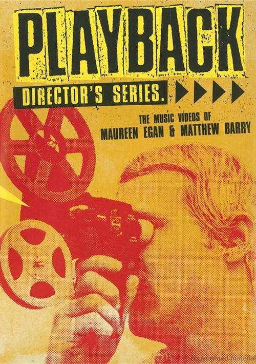 Playback: Directors Series - The Music Videos Of Maureen Egan & Matthew Barry