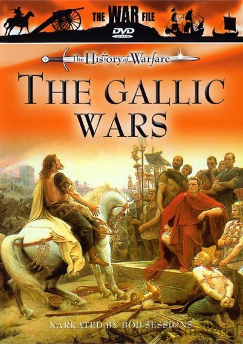 History Of Warfare, The: The Gallic Wars