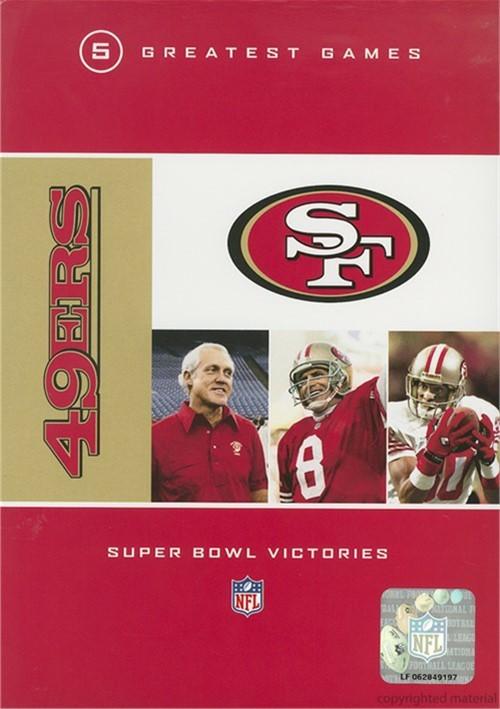 NFL San Francisco 49ers 5 Greatest Games: Super Bowl Victories