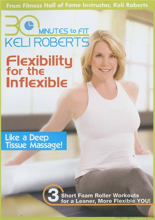 30 Minutes To Fit: Flexibility For The Inflexible