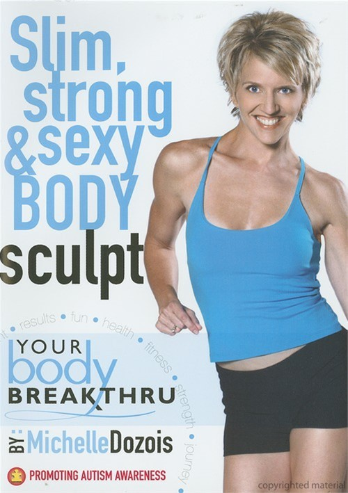 Your Body Breakthru: Slim, Strong And Sexy Body Sculpting