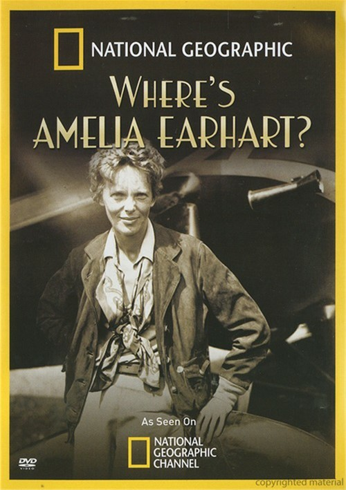 National Geographic: Wheres Amelia Earhart?