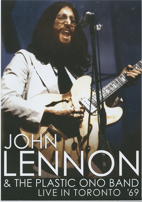 John Lennon & The Plastic Ono Band: Live In Toronto 69