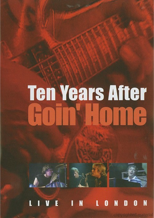 Ten Years After: Goin Home - Live From London