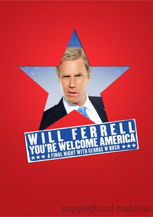 Will Ferrell: Youre Welcome America - A Final Night With President George W. Bush