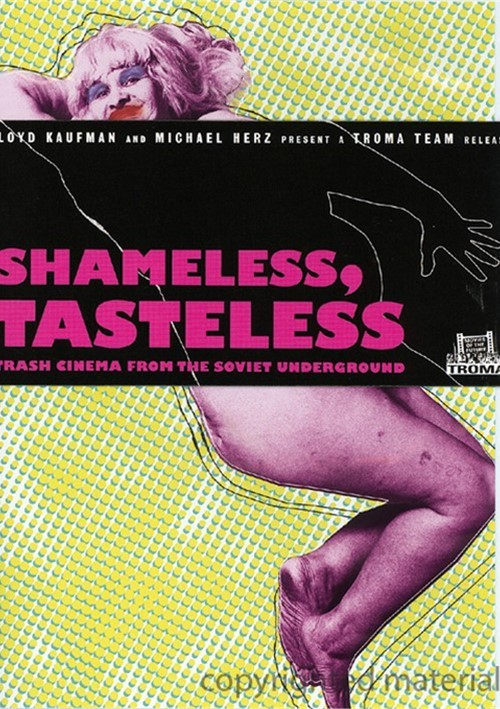 Shameless, Tasteless: Trash Cinema From The Soviet Underground
