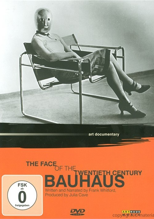 Bauhaus: Face Of The 20th Century