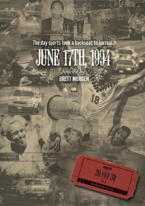 ESPN Films 30 For 30: June 17th, 1994