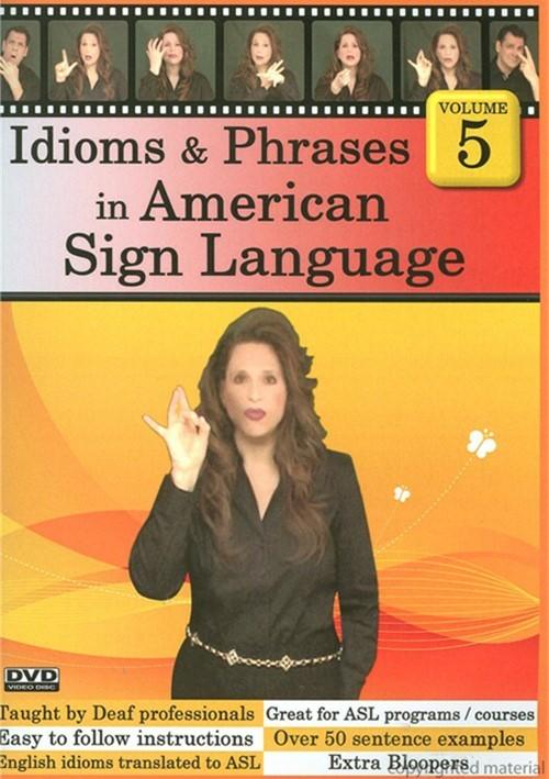 Idioms & Phrases In American Sign Language: Vol. 5