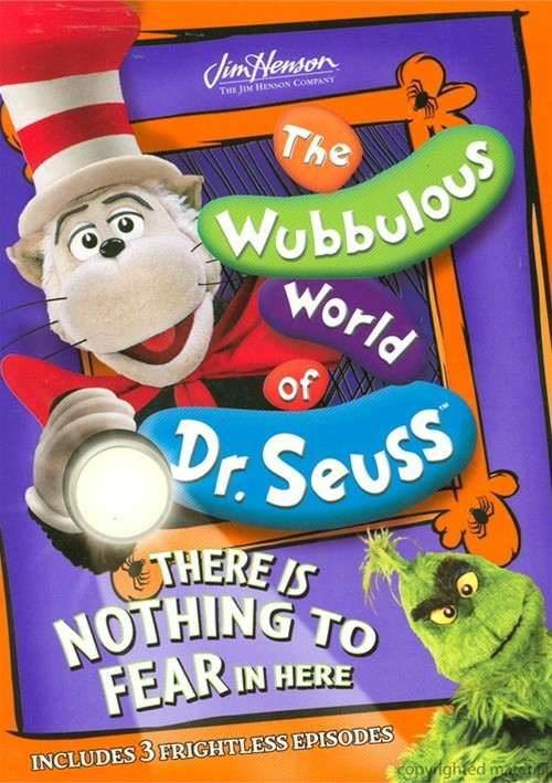 Wubbulous World Of Dr. Seuss, The: There Is Nothing To Fear In Here