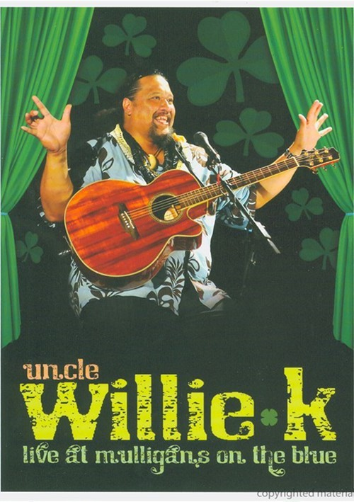 Uncle Willie K: Live At Mulligans On The Blue