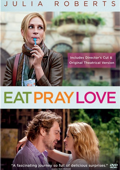 Eat Pray Love: Directors Cut & Original Theatrical Version