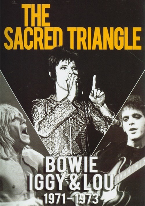 Sacred Triangle, The: Bowie, Iggy & Lou 1971- 1973