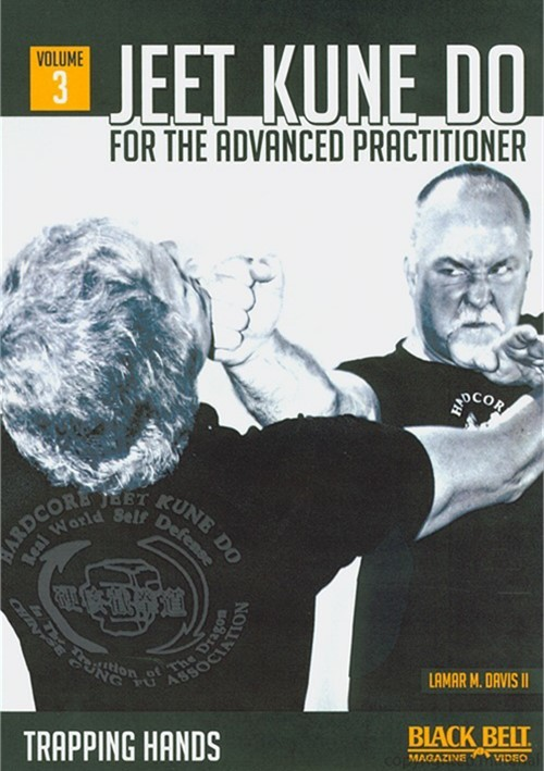 Jeet Kune Do For The Advanced Practitioner: Vol. 3 - Trapping Hands