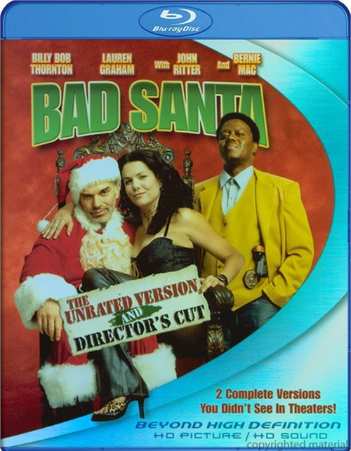 Bad Santa: The Unrated Version And Directors Cut