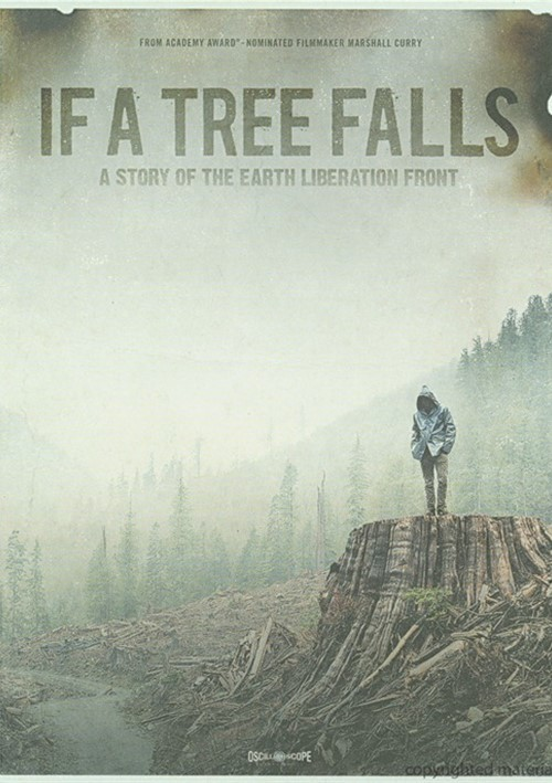 If A Tree Falls: Story Of The Earth Liberation Front