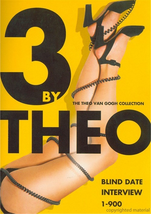 3 By Theo Van Gogh: Interview / 1-900 / Blind Date