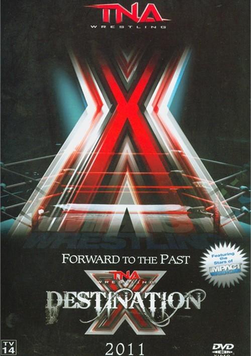 Total Nonstop Action Wrestling: Destination X 2011