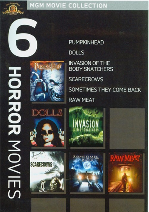 Pumpkinhead / Dolls / Invasion Of The Body Snatchers / Scarecrows / Sometimes They Come Back / Raw Meat (6 Horror Movies)