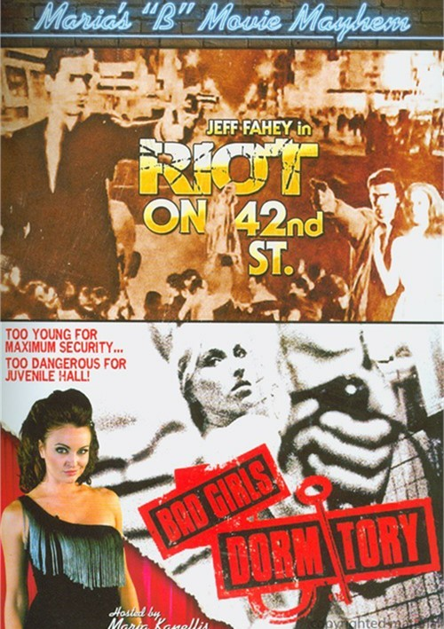 Marias B-Movie Mayhem: Riot on 42nd St. / Bad Girls Dormitory