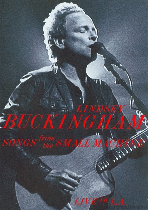 Lindsey Buckingham: Songs From The Small Machine - Live In L.A.