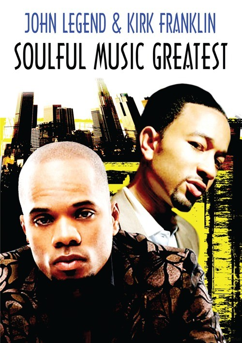Soulful Music Greatest: Kirk Franklin & John Legend