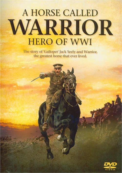 Horse Called Warrior, A: Hero Of WWI