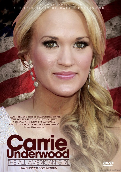 Carrie Underwood: The All American Girl