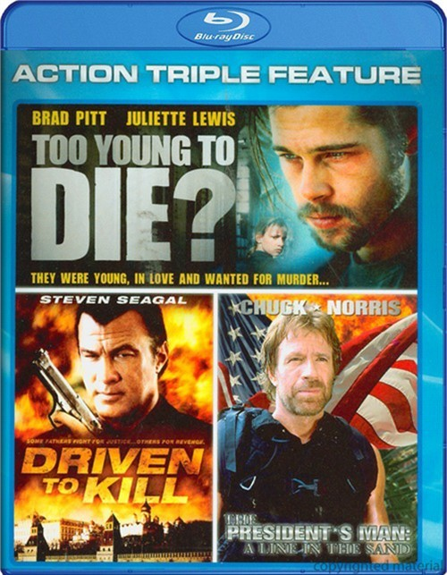 Driven To Kill / Too Young To Die? / The Presidents Man: A Line In The Sand (Triple Feature)