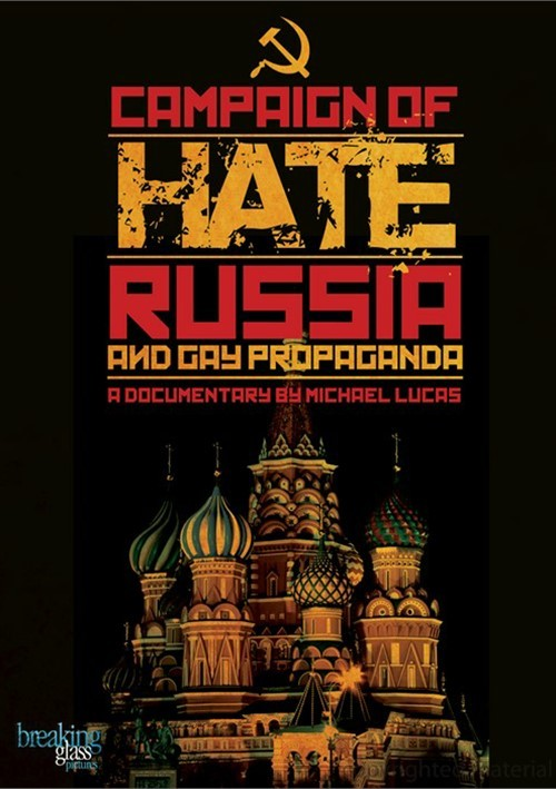 Campaign Of Hate, The: Russia And Gay Propaganda