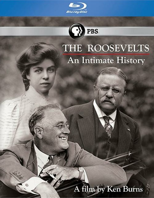 Roosevelts, The: An Intimate History