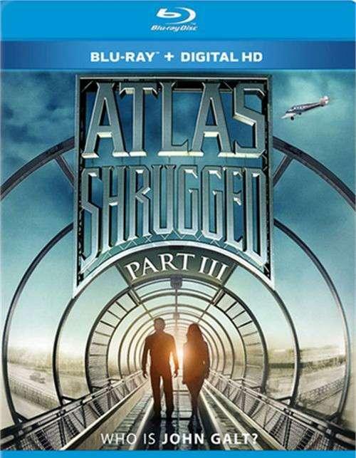 Atlas Shrugged: Part Three - Who Is John Galt?