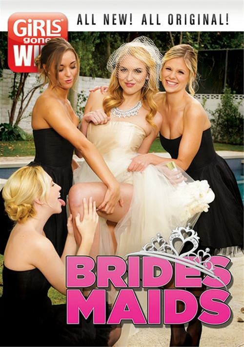 Girls Gone Wild: Bridesmaids